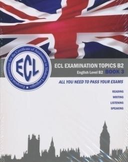 Ecl Examination Topics English Level B2 Book 3 - Dupla CD-vel és színes mellékletekkel