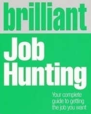 Brilliant Job Hunting - Your Complete Guide to Getting the Job You Want