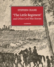 Stephen Crane: The Little Regiment and Other Stories