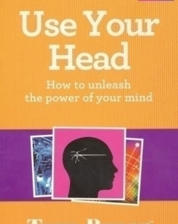 Use Your Head - How to unleash the power of your mind