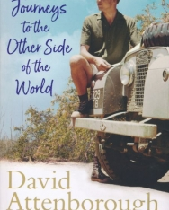 David Attenborough: Journeys to the Other Side of the World - Further Adventures of a Young Naturalist