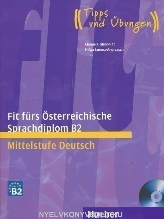 Fit fürs Österreichische Sprachdiplom B2 Mittelstufe Deutsch + CD