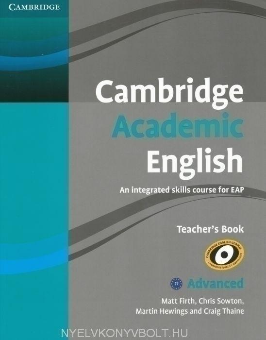 Cambridge Academic English C1 Advanced Teacher's Book : An Integrated Skills Course for EAP