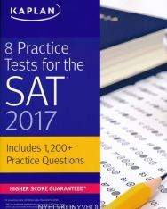 8 Practice Tests for the SAT 2017: 1,200+ SAT Practice Questions (Kaplan Test Prep)