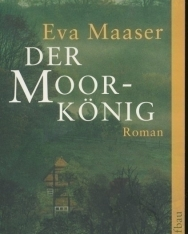 Eva Maaser:Der Moorkönig