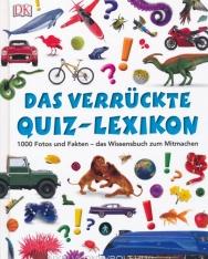 Das verrückte Quiz-Lexikon 1000 Fotos und Fakten - das Wissensbuch zum Mitmachen