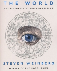 Steven Weinberg: To Explain the World - The Discovery of Modern Science