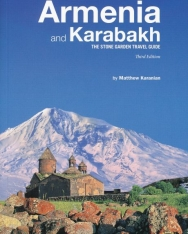 Armenia and Karabakh: The Stone Garden Travel Guide