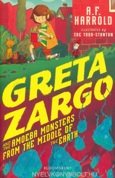 A.F. Harrold: Greta Zargo and the Amoeba Monsters from the Middle of the Earth