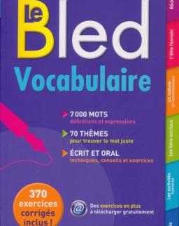 Le Bled Vocabulaire - La référence de la langue francaise - Nouvelle édition