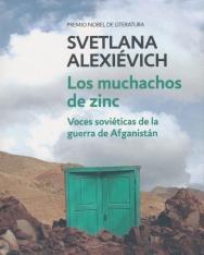 Svetlana Alexiévich: Los muchachos de zinc: Voces soviéticas de la guerra de Afganistán
