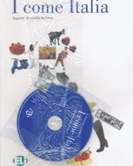 I come Italia - Aspetti di civilta italiana + CD Audio