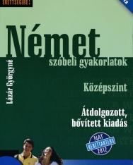 Készüljünk az érettségire! Német szóbeli gyakorlatok Középszint Átdolgozott kiadás (Lázár Györgyné)