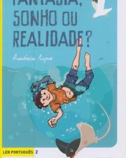 Fantasia, Sonho ou Realidade? - Ler Portugues 2