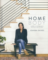 Joanna Gaines: Homebody: A Guide to Creating Spaces You Never Want to Leave