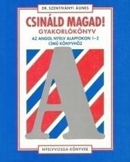 Csináld Magad! - Gyakorlókönyv az angol nyelv alapfokon 1-2 című könyvhöz