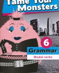 Tame Your Monsters Grammar 6 - Modal Verbs