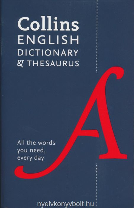 Collins English Dictionary and Thesaurus - All the words you need, every day