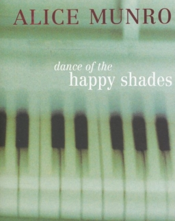 Alice Munro: Dance of the Happy Shades and Other Stories