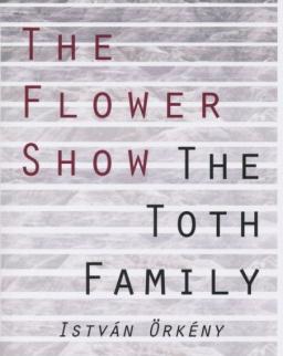 Örkény István: The Flower Show and the Toth Family