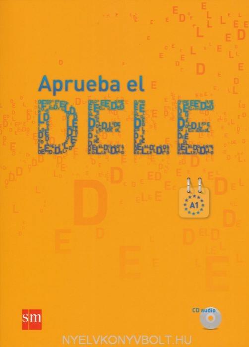Aprueba el DELE A1 (incluye CD Audio)