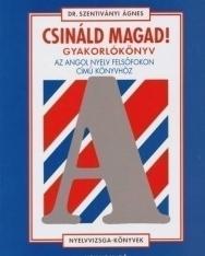 Csináld Madag! - Gyakorlókönyv az angol nyelv felsőfokon című könyvhöz