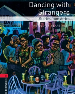 Dancing with Strangers - Stories from Africa - Oxford Bookworms Library Level 3