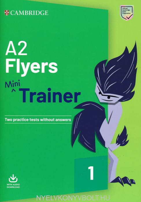 A2 Flyers Mini Trainer - Two Practice Tests without Answers + Audio Download