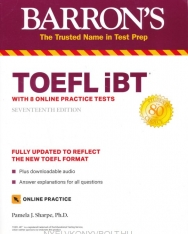 Barron's TOEFL iBT with 8 Online Practice Tests & Downloadable Audio 17th Edition
