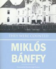 Bánffy Miklós: They Were Counted - The Transylvanian Trilogy Book 1 (Megszámláltattál… - Erdélyi történet 1. kötet angol nyelven)