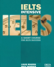 IELTS Intensive - A Short Course for IELTS Success with 2 Audio CDs