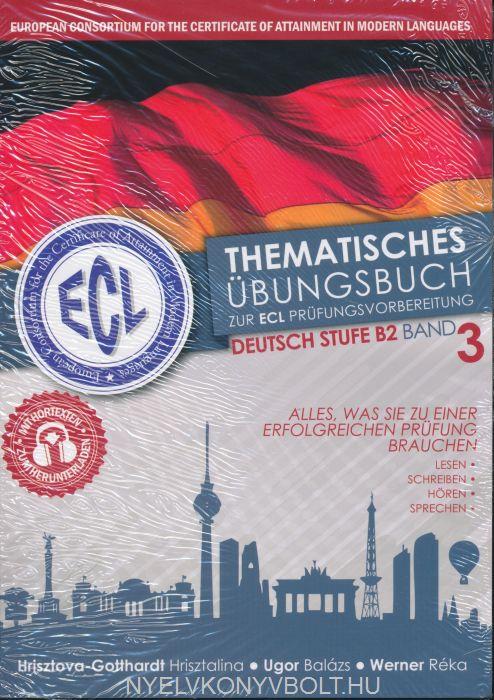 ECL-Thematisches Übungsbuch zur ECL Prüfungsvorbereitung Deutsche Stufe B2 Band 3