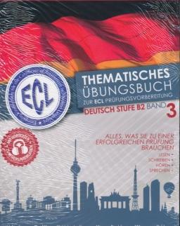 ECL-Thematisches Übungsbuch zur ECL Prüfungsvorbereitung Deutsche Stufe B2 Band 3 mit Hörtexten zum Herunterladen