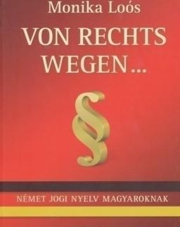 Von Rechts wegen.... - Német jogi nyelv magyaroknak