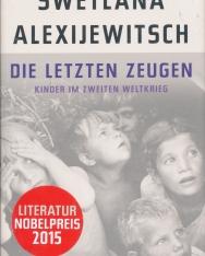 Swetlana Alexijewitsch: Die letzten Zeugen