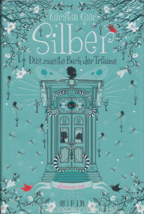 Kerstin Gier: Silber - Das zweite Buch der Träume