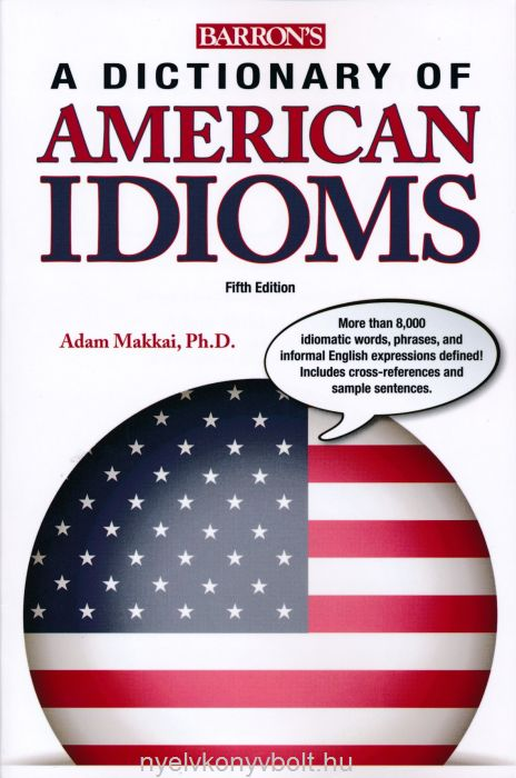 Barron's A Dictionary of American Idioms - Fifth Edition