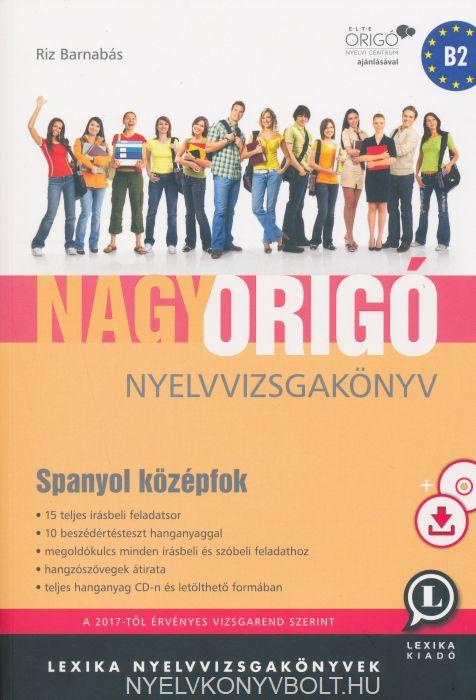Nagy Origó nyelvvizsgakönyv - Spanyol középfok B2 (MP3 CD melléklettel)