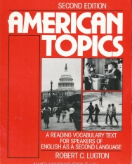 American Topics - A Reading Vocabulary Text for Speakers of English as a Second Language