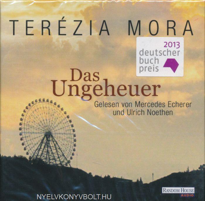 Terézia Mora: Das Ungeheuer