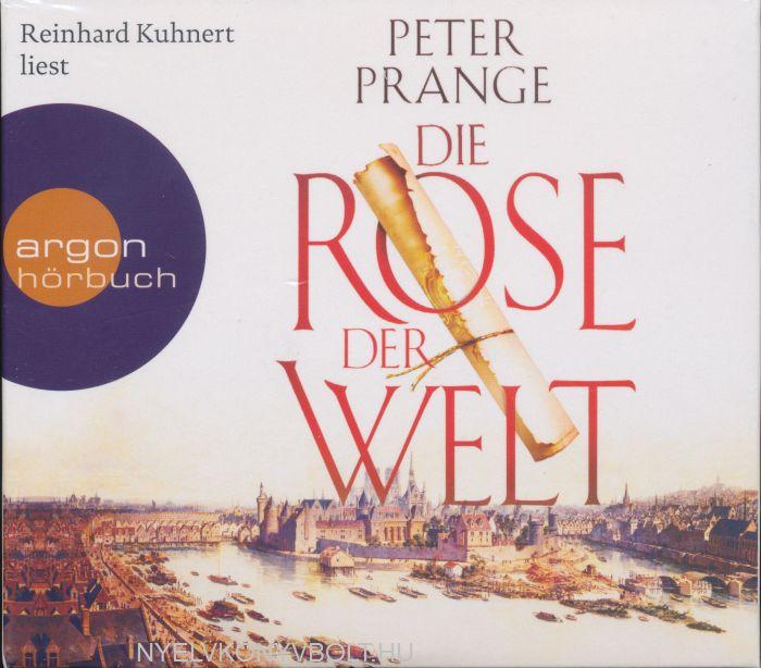 Peter Prange: Die Rose der Welt