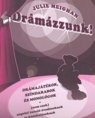 Drámázzunk! - Drámajátékok színdarabok és monológok (nem csak) angolul tanuló óvodásoknak és kisiskolásoknak