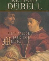 Richard Dübell: Eine Messe für die Medici