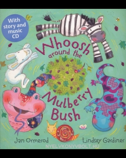 Whoosh around the Mulberry Bush with Audio CD