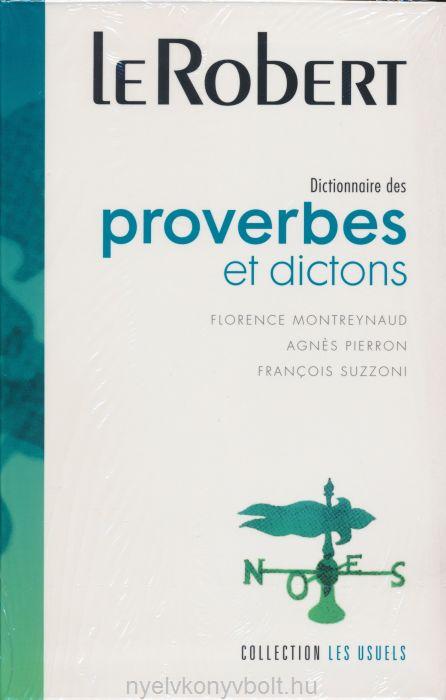 Le Robert Dictionnaire des proverbes et dictons