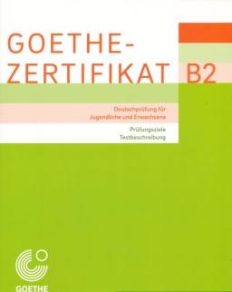 Goethe-Zertifikat B2 – Prüfungsziele, Testbeschreibung: Deutschprüfung für Jugendliche und Erwachsene