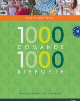 1000 Domande 1000 Risposte - 1000 kérdés és válasz - Olasz középfok B2
