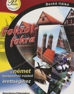 Fokról-fokra a német középszintű írásbeli érettségihez feladatgyűjtemény