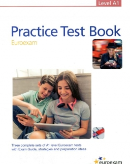 Practice Test Book Euroexam Level A1 - Three complete sets of A1 level Euroexam tests with Exam Guide, answer keys and free downloadable audio materials