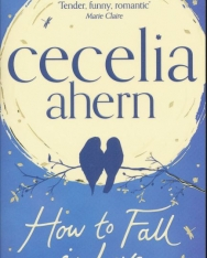 Cecilia Ahern: How to Fall in Love
